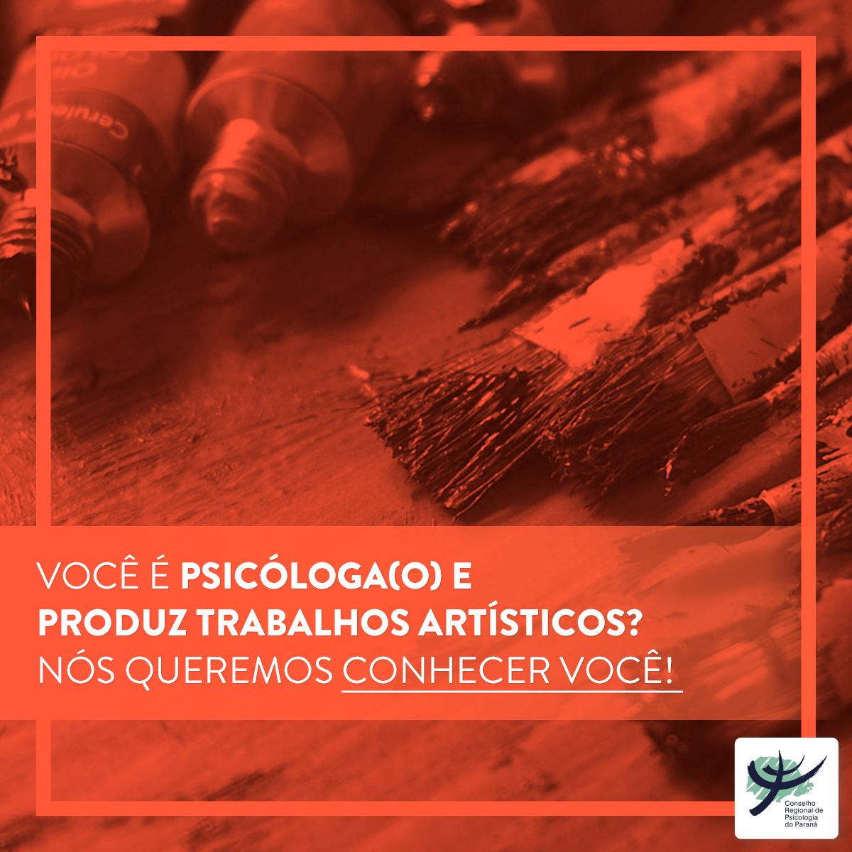 Você é Psicóloga(o) e produz trabalhos artísticos? Queremos conhecer você!