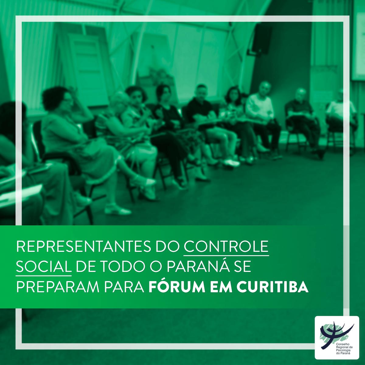 CRP-PR reúne representantes do Paraná para Fórum sobre Controle Social e Políticas Públicas