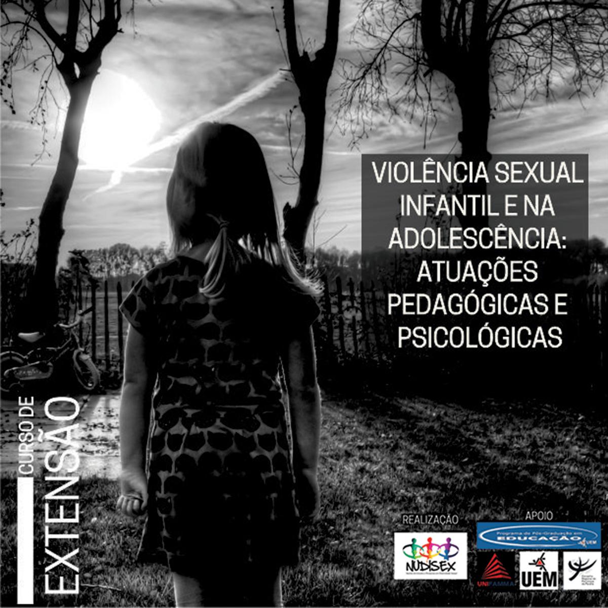 Violência Sexual Infantil e na Adolescência: atuações pedagógicas e psicológicas