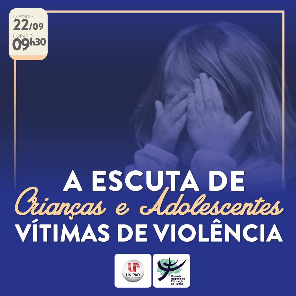 A escuta de crianças e adolescentes vítimas de violência