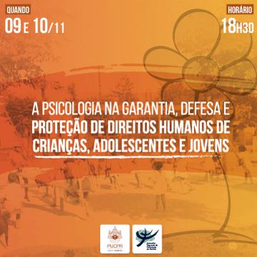 A Psicologia na garantia, defesa e proteção de direitos humanos de crianças, adolescentes e jovens