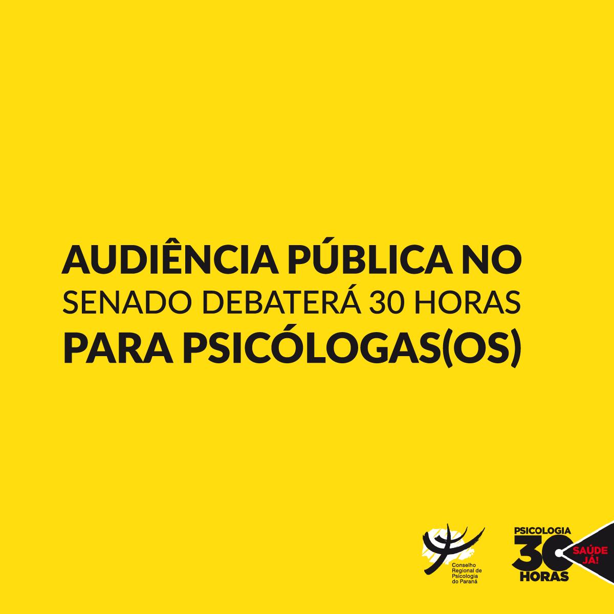 Audiência pública no Senado debaterá 30 horas para Psicólogas(os); vote para apoiar o Projeto de Lei