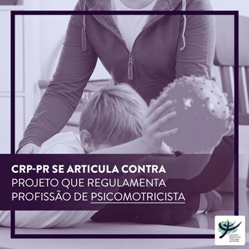 CRP-PR se articula contra projeto que regulamenta profissão de Psicomotricista