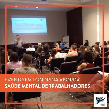 Evento em Londrina aborda saúde mental de trabalhadores