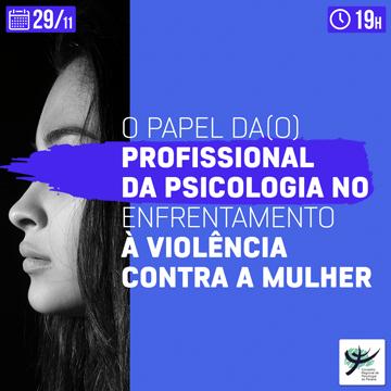 O papel da(o) Psicóloga(o) no enfrentamento à violência contra a mulher