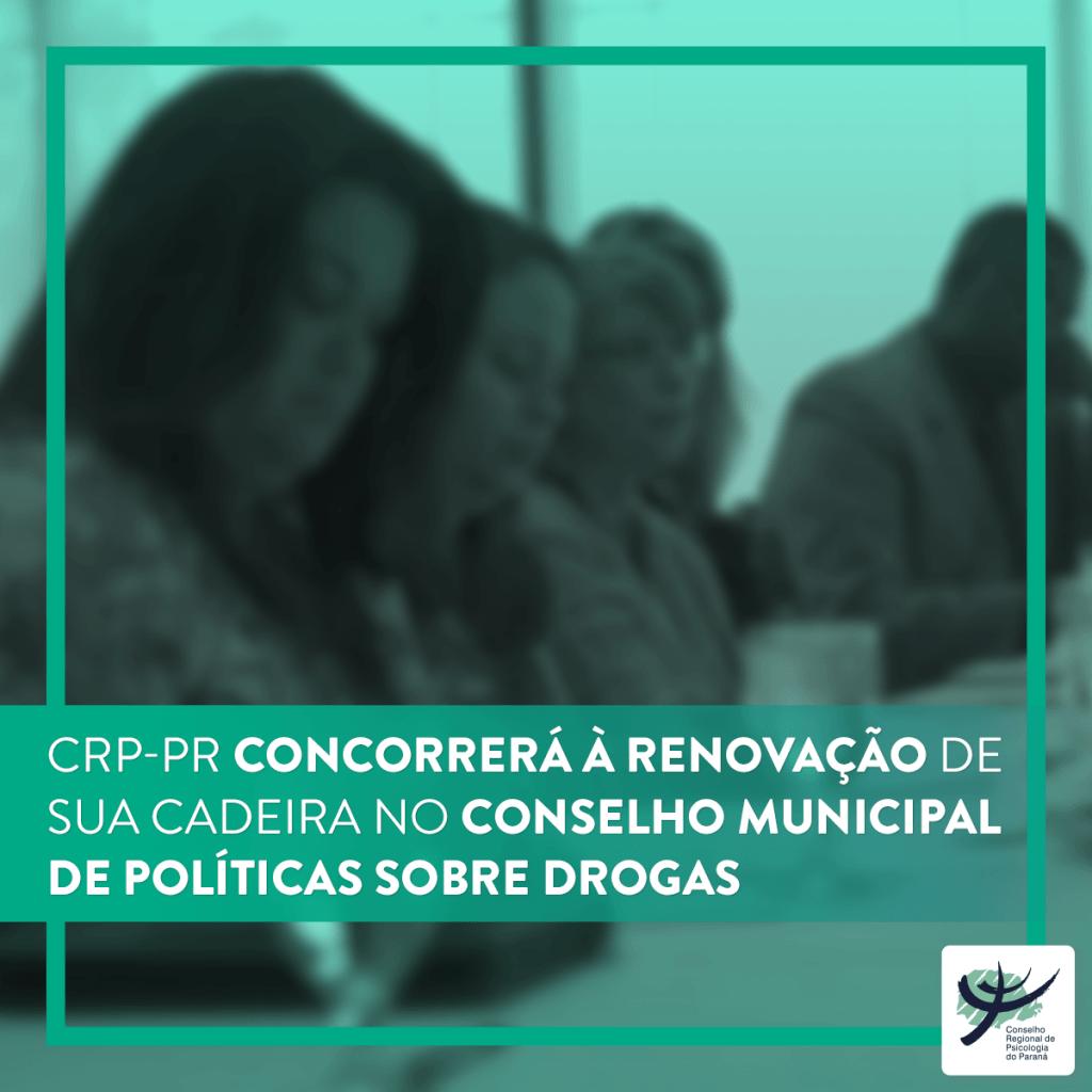 CRP-PR concorre à renovação de cadeira no Conselho Municipal de Políticas sobre Drogas