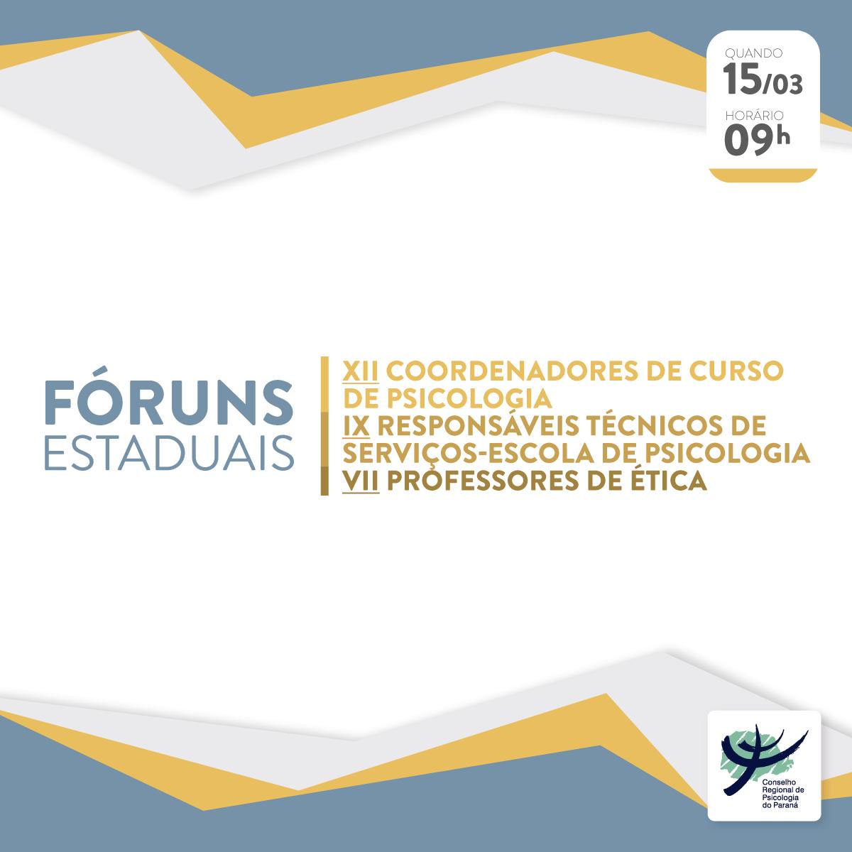 VII Fórum de Professores de Ética, IX Fórum de Responsáveis Técnicos de Serviços-Escolas de Psicologia, XII Fórum de Coordenadores(as) de Cursos de Psicologia