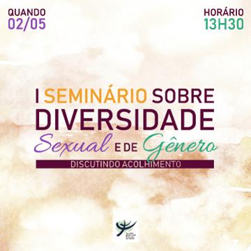 I Seminário sobre Diversidade Sexual e de Gênero: discutindo acolhimento