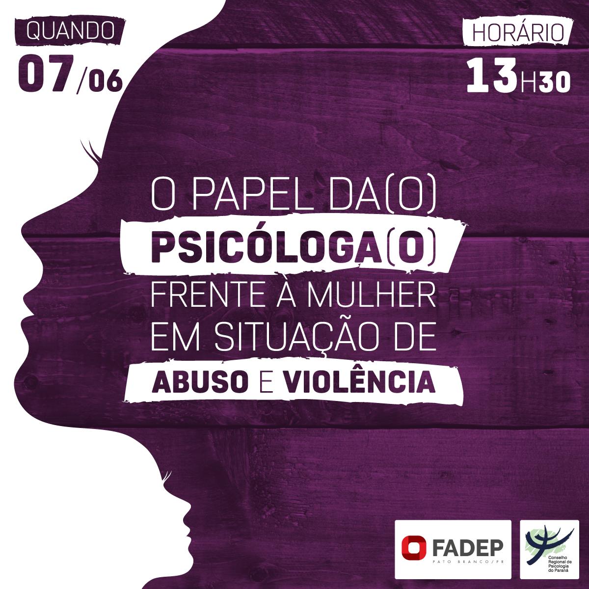 Pato Branco | O papel da(o) Psicóloga(o) frente à mulher em situação de abuso e violência