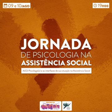 Jornada de Psicologia na Assistência Social: O Psicólogo(a) e as interfaces de sua atuação na Assistência Social