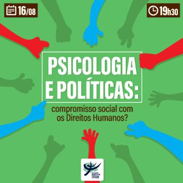 Psicologia e Políticas: compromisso social com os Direitos Humanos?