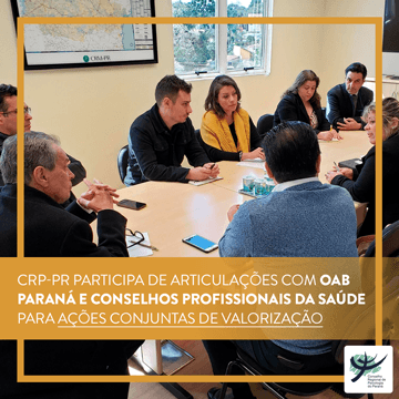 CRP-PR participa de articulações com OAB Paraná e conselhos profissionais da saúde para ações conjuntas de valorização