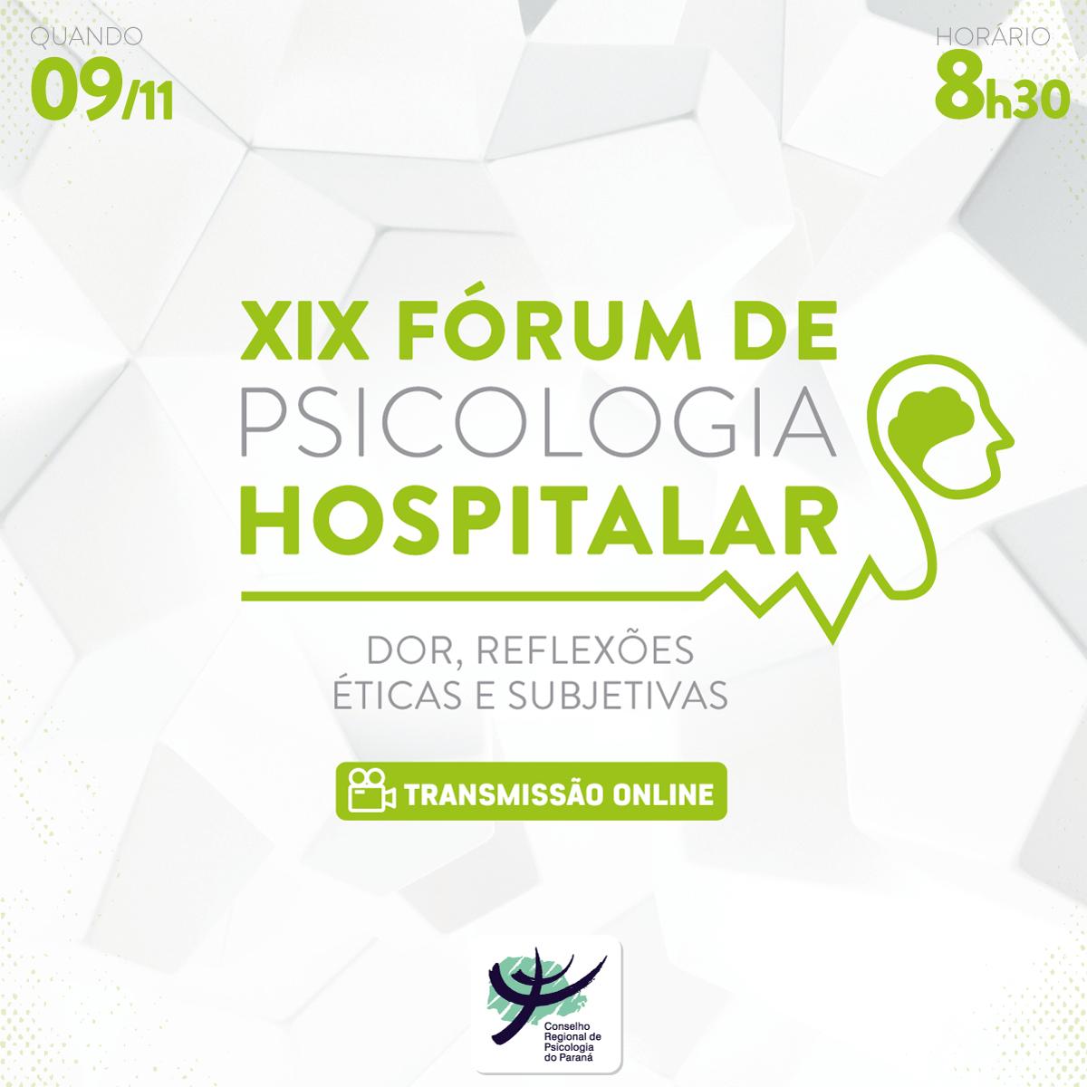 XIX Fórum de Psicologia Hospitalar – Dor, reflexões éticas e subjetivas