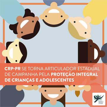 CRP-PR se torna articulador estadual de campanha pela proteção integral de crianças e adolescentes