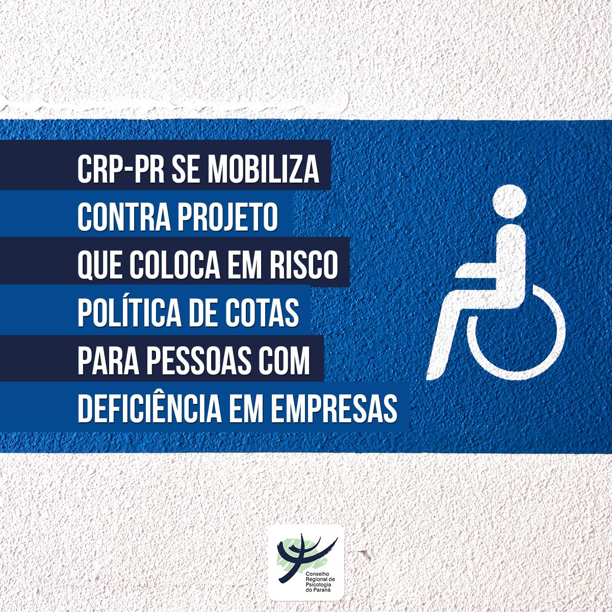 CRP-PR se mobiliza contra projeto que coloca em risco política de cotas para Pessoas com Deficiência em empresas