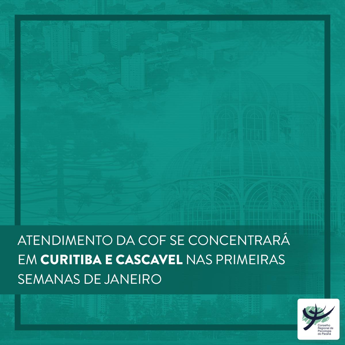 Atendimento da COF se concentrará em Curitiba e Cascavel nas primeiras semanas de janeiro