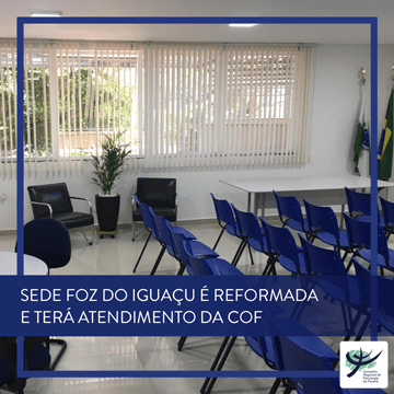 Sede Foz do Iguaçu é reformada e terá atendimento da Comissão de Orientação e Fiscalização