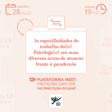 Roda de conversa: as especificidades do trabalho da(o) Psicóloga(o) em suas diversas áreas de atuação frente a pandemia