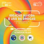 Roda de Conversa – Ideação suicida e uso de drogas: compreender e intervir