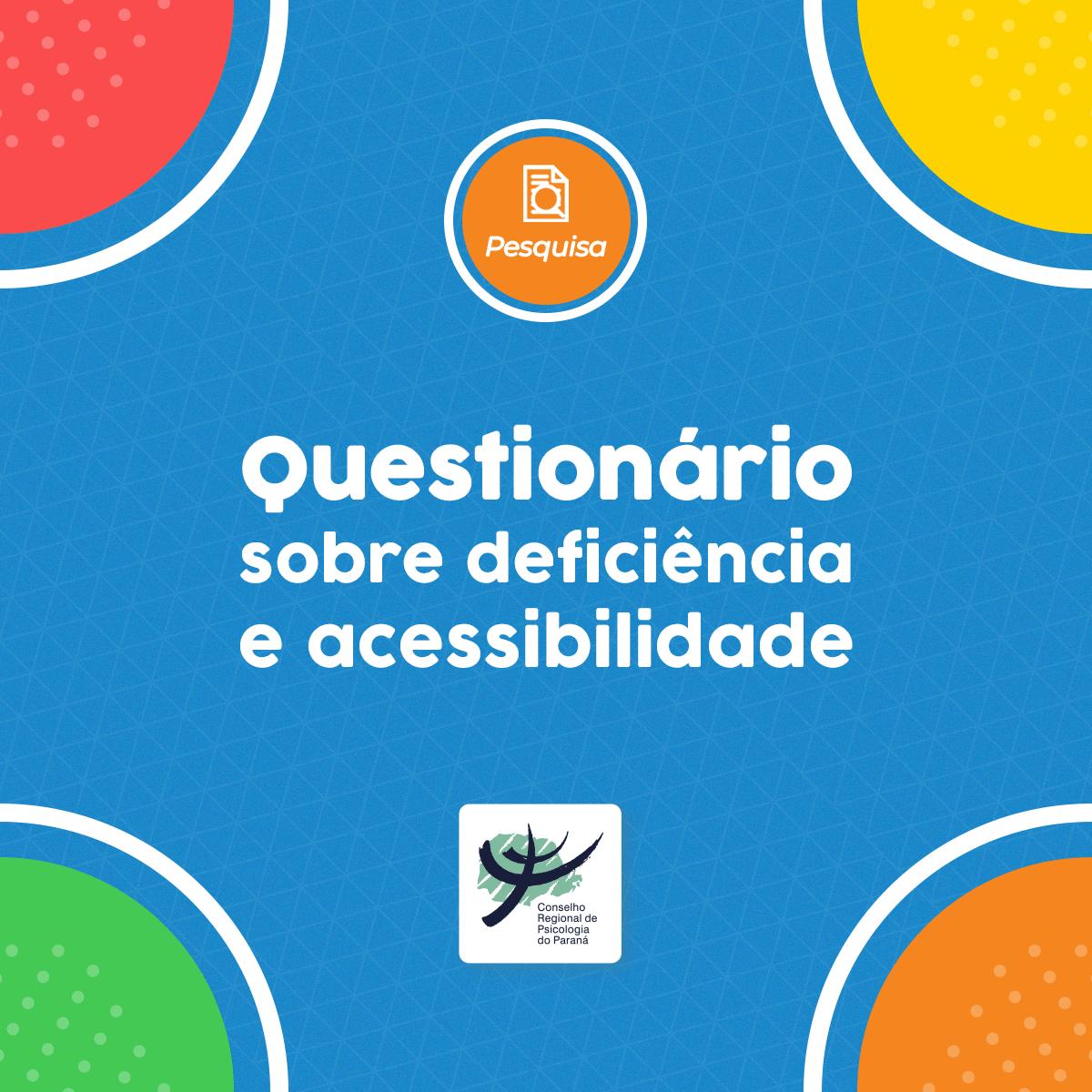 Questionário do Núcleo de Pessoas com Deficiência do CRP-PR busca informações sobre deficiência e acessibilidade
