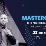 Masterclass – De RH Para Cultura Organizacional