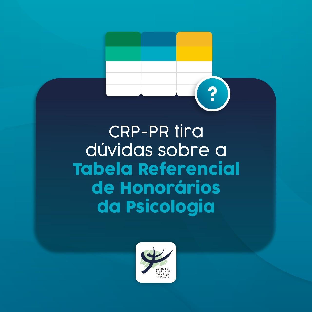 CRP-PR tira dúvidas sobre a Tabela Referencial de Honorários da Psicologia
