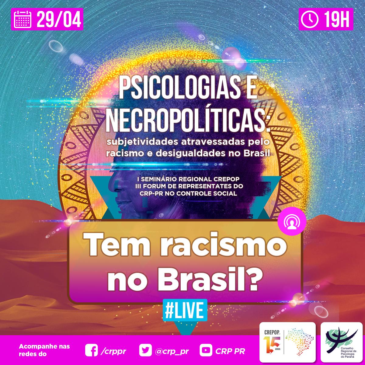 Psicologias e Necropolíticas: subjetividades atravessadas pelo racismo e desigualdades no Brasil                                                             I Seminário Regional CREPOP & III Forum de Representantes do Controle Social