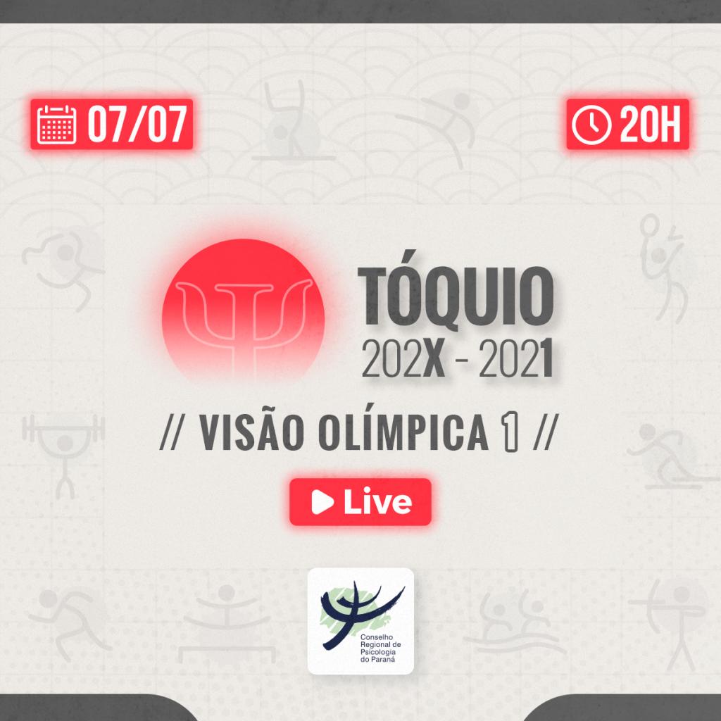 Live   Tóquio 202X – 2021: Visão Olímpica