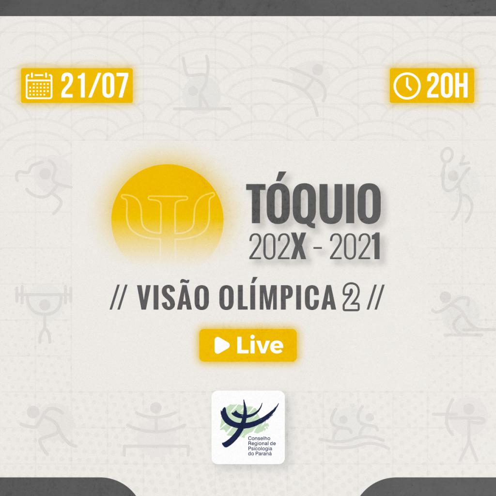 Live   Tóquio 202X – 2021: Visão Olímpica 2