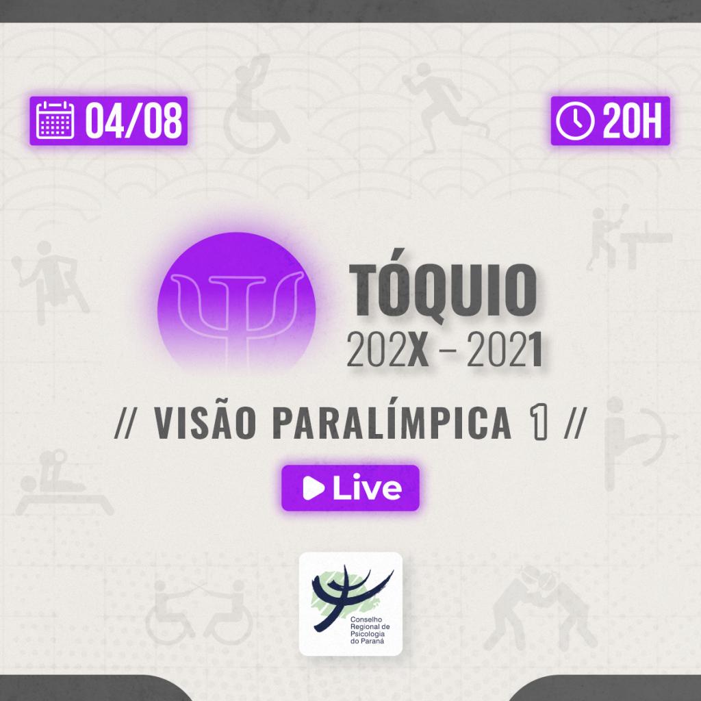 Live   Tóquio 202X – 2021: Visão Paralímpica 1