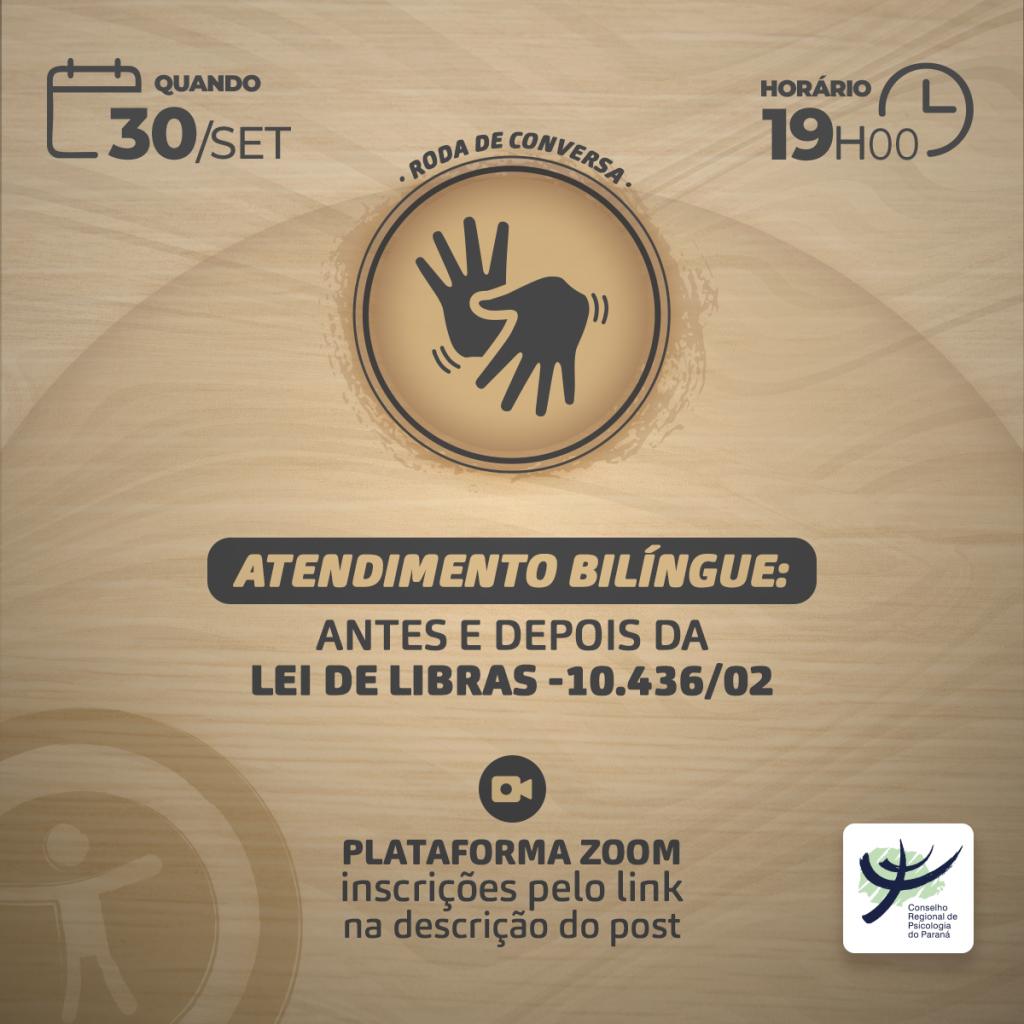 Roda de Conversa   Atendimento bilíngue: Antes e depois da Lei de Libras -10.436/02